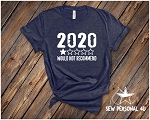 2020 Would Not Recommend Tshirt