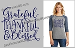 Grateful, Thankful and Blessed Baseball Shirt
