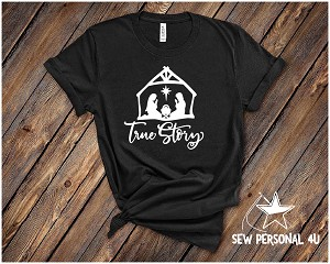True Story Nativity Shirt