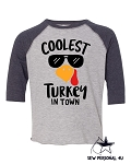 Coolest Turkey in Town Raglan Tshirt