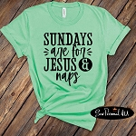 Sundays are for Jesus and Naps Tshirt