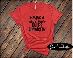 Weird Moms Build Character Tshirt