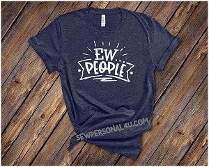 Eww People Tshirt
