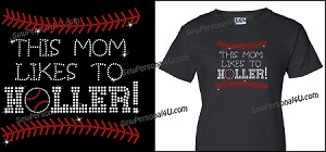 This Mom likes to Holler Shirt