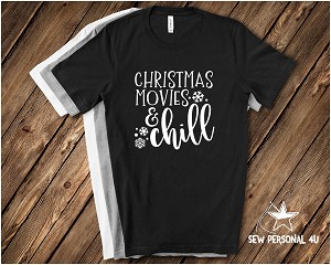 Christmas Movies and Chill Tshirt